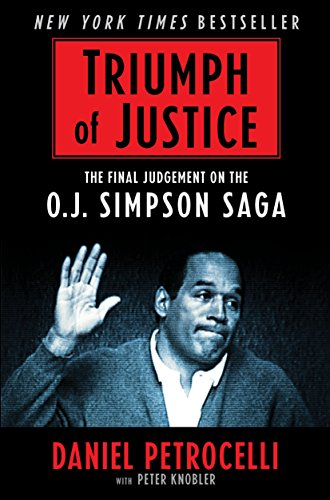 9781631680786: Triumph of Justice: Closing the Book on the O.J. Simpson Saga