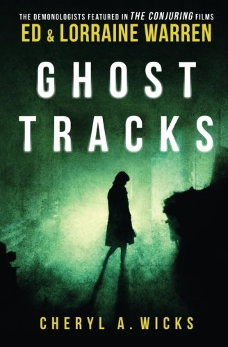 Ghost Tracks: Case Files of Ed Lorraine: Wicks A Cheryl,