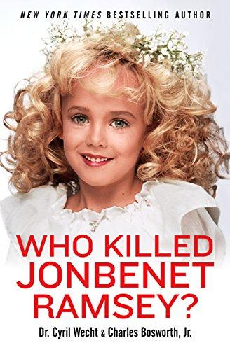 9781631680960: Who Killed JonBenet Ramsey?