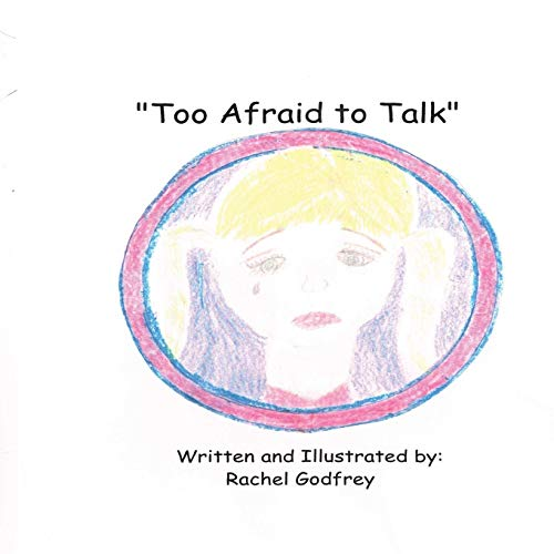 9781631731594: Too Afraid to Talk: Written and Illustrated by Rachel Godfrey