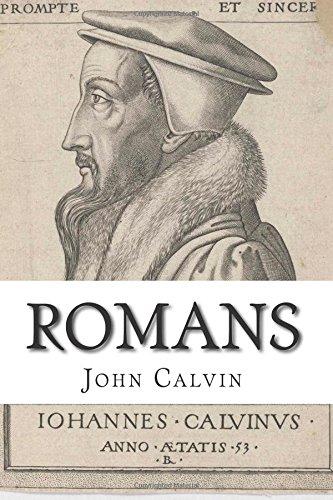 Romans: Commentary and Translation: Calvin, John