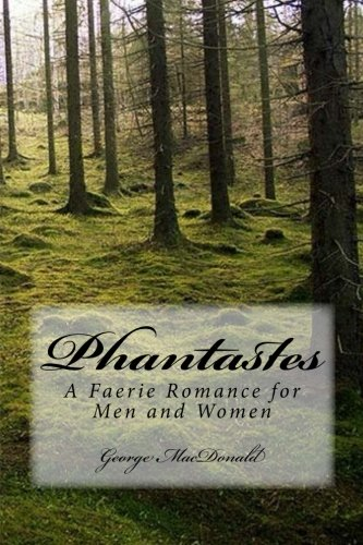 9781631740428: Phantastes: A Faerie Romance for Men and Women