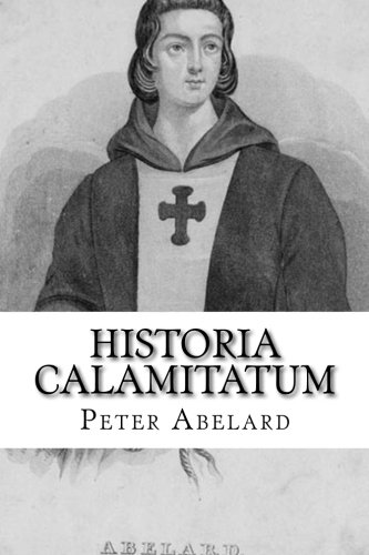 9781631740855: Historia Calamitatum: The Story of My Misfortunes