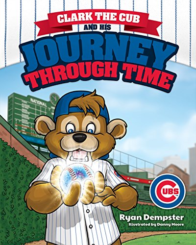Clark the Cub's Journey Through Time - Chicago Cubs: Dempster, Ryan