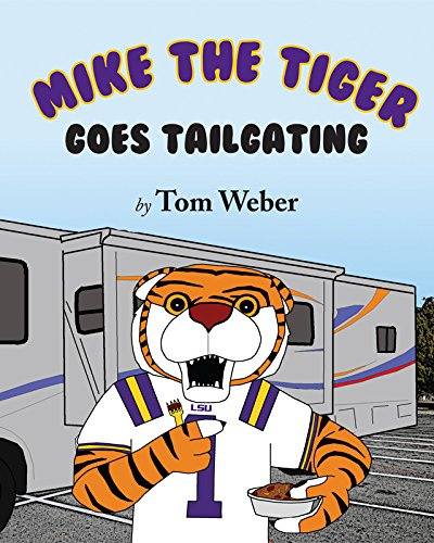 Mike the Tiger Goes Tailgating: Tom Weber