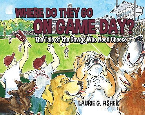 9781631772573: Where Do They Go On Game Day? The Tale of the Dawgs Who Need Cheese