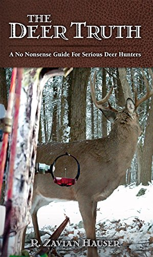 9781631773303: The Deer Truth: A No Nonsense Guide For Serious Deer Hunters
