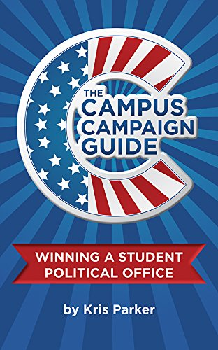 9781631773785: The Campus Campaign Guide: Winning a Student Political Office