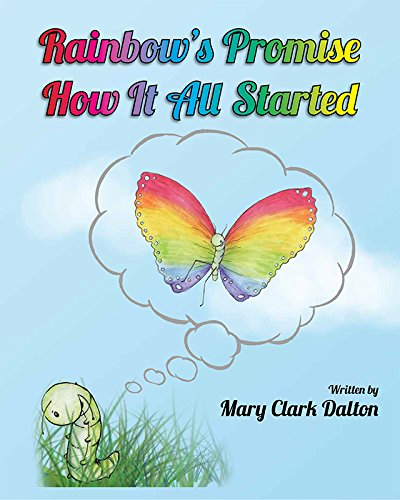 9781631773815: Rainbow's Promise: How It All Started (Mom's Choice Award Winner)