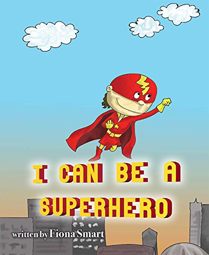 9781631774676: I Can Be A Superhero