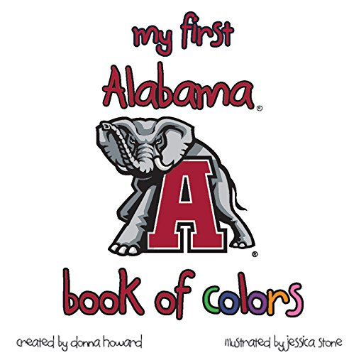 My First Alabama Book of Colors: Howard, Donna