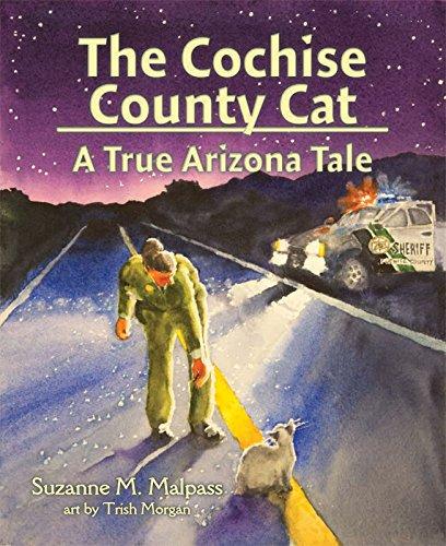 The Cochise County Cat: A True Arizona: Suzanne M. Malpass