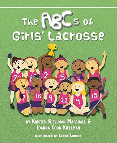 The ABCs of Girls' Lacrosse: Kjellman, Joanna Cook