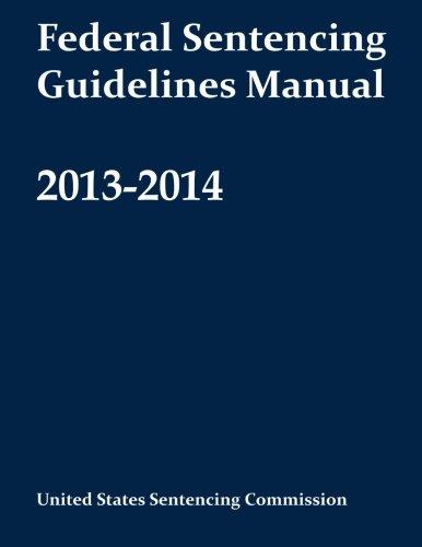 9781631800023: Federal Sentencing Guidelines Manual 2013-2014