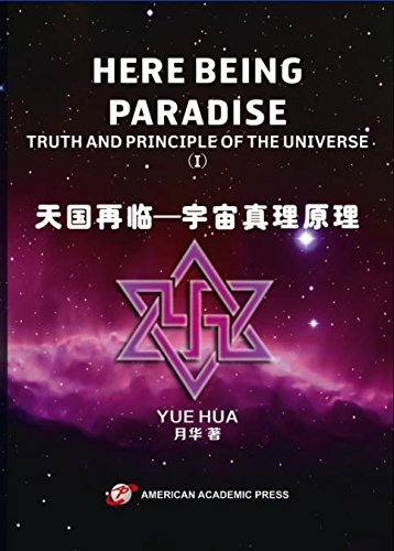 9781631817519: HERE BEING PARADISE: TRUTH AND PRINCIPLE OF THE UNIVERSE