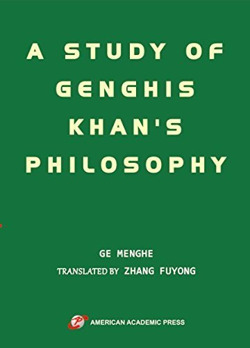 9781631817571: A STUDY OF GENGHIS KHAN'S PHILOSOPHY