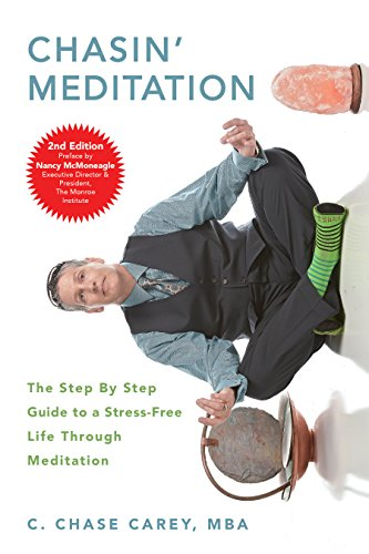 9781631830136: Chasin' Meditation: The Step By Step Guide to a Stress-Free Life Through Meditation (New Edition)