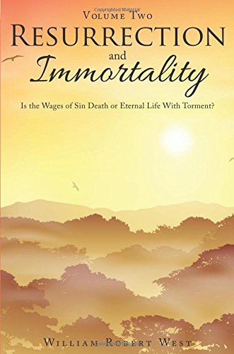 Resurrection and Immortality, Part 2 (Paperback): William West