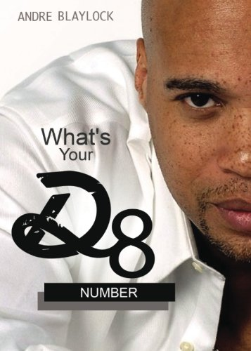 What's Your D8 Number?: Blaylock, Andre