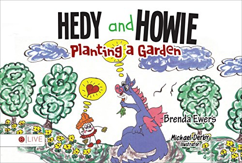 Hedy and Howie Planting a Garden: Ewers, Brenda; Derby, Michael