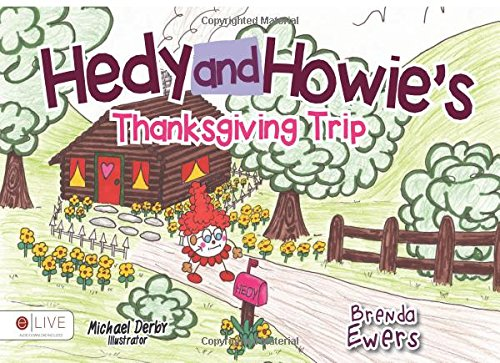 Hedy and Howie's Thanksgiving Trip: Elive Audio Download Included: Ewers, Brenda