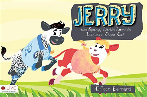 9781631854859: Jerry the Spunky Little Loveable Longhorn Steer Calf: eLive Audio Download Included