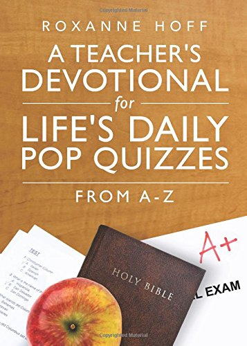 9781631855801: A Teacher's Devotional for Life's Daily Pop Quizzes: From A-Z