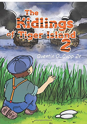 The Kidlings of Tiger Island 2: Cupp Jr, Quentin O.