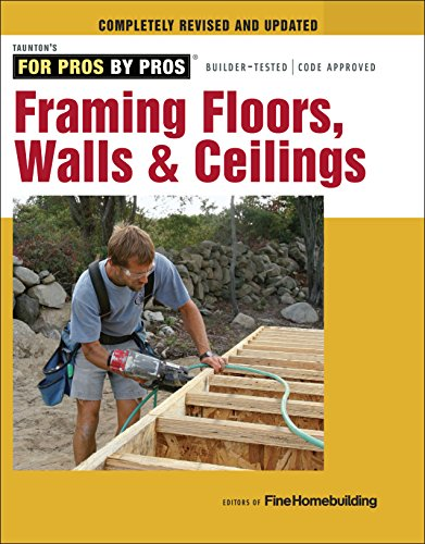 9781631860058: Framing Floors, Walls & Ceilings (For Pros by Pros)