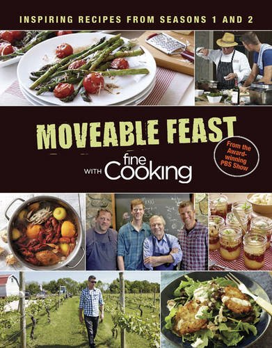 9781631863738: Moveable Feast with Fine Cooking: Inspiring Recipes from Seasons 1 and 2