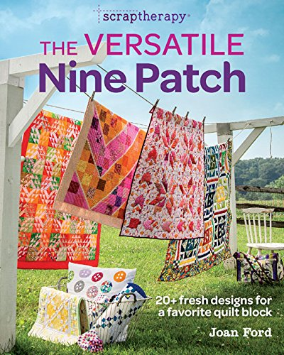 9781631866753: Scraptherapy: Versatile Nine Patch: 18 Fresh Designs for a Favorite Quilt Block
