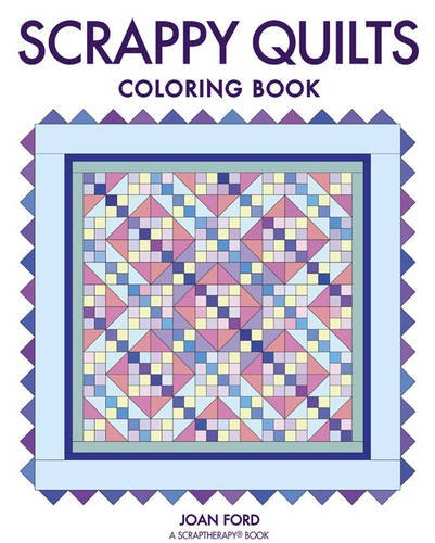 Scrappy Quilts Coloring Book: Joan Ford