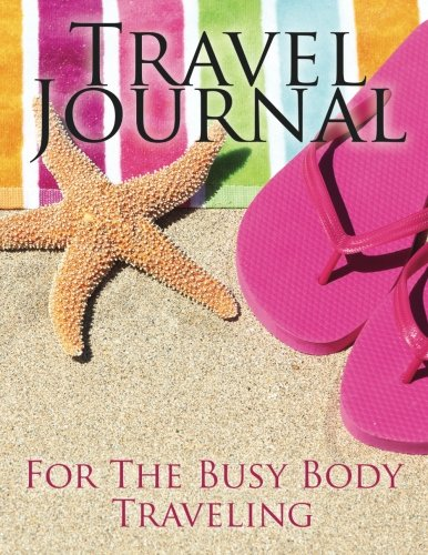 9781631871986: Travel Journal: For The Busy Body Traveling