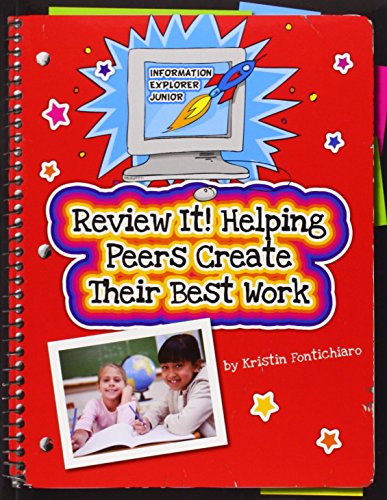 Review It!: Helping Peers Create Their Best Work (Information Explorer Junior): Fontichiaro, ...