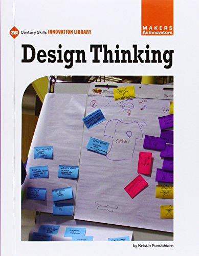 Design Thinking (21st Century Skills Innovation Library: Makers As Innovators): Fontichiaro, ...