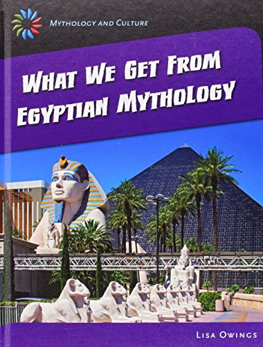 What We Get from Eqyptian Mythology (Hardcover): Lisa Owings