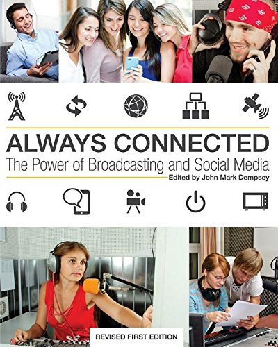 9781631890109: Always Connected: The Power of Broadcasting and Social Media