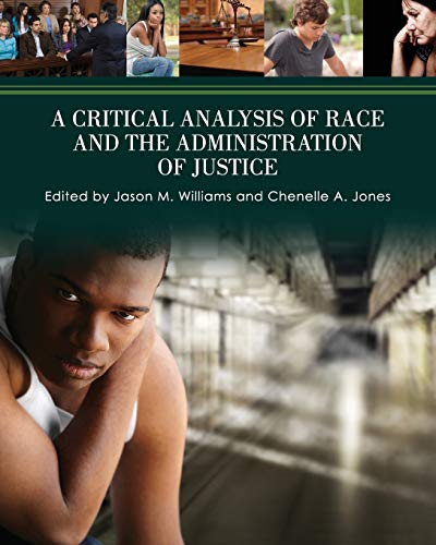 A Critical Analysis of Race and the Administration of Justice: Williams, Jason M.; Jones, Chenelle ...