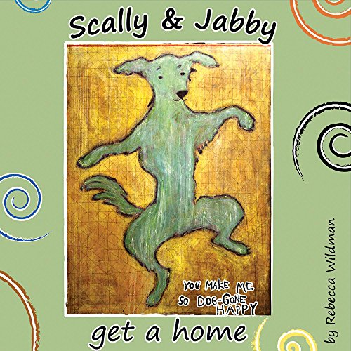 Scally & Jabby: Get a home!: Wildman, Rebecca