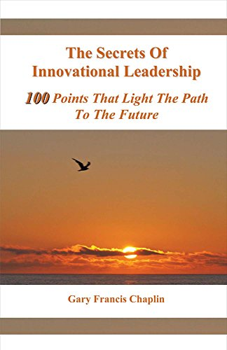 9781631928215: The Secrets Of Innovational Leadership: 100 Points That Light The Path To The Future