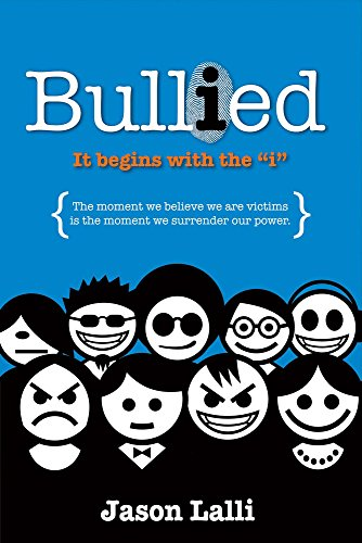 Bullied It Begins with the I: Jason Lalli