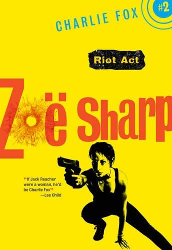 Riot Act (Charlie Fox): Sharp, Zoe