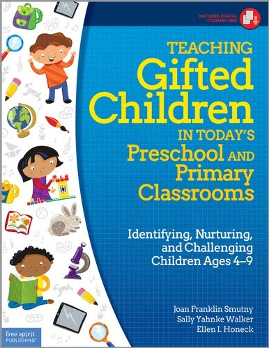Teaching Gifted Children in Today's Preschool and Primary Classrooms: Identifying, Nurturing, ...