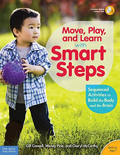 9781631980244: Move, Play, and Learn with Smart Steps: Sequenced Activities to Build the Body and the Brain (Birth to Age 7)