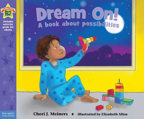9781631980558: Dream On!: A book about possibilities (Being the Best Me Series)