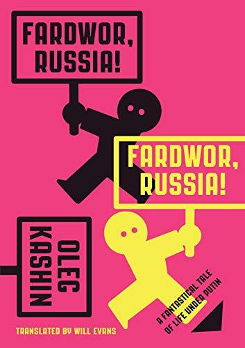 Fardwor, Russia!: A Fantastical Tale of Life Under Putin (Paperback)