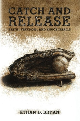 9781632130303: Catch and Release: Faith, Freedom, and Knuckleballs