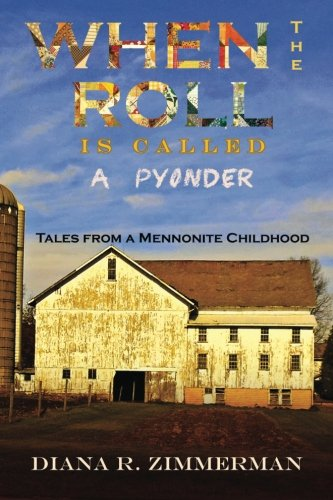 9781632130464: When the Roll is Called a Pyonder: Tales of a Mennonite Childhood