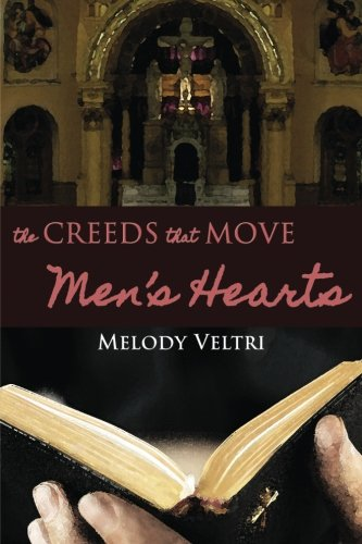 9781632130983: The Creeds that Move Men's Hearts