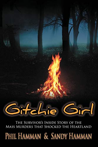 9781632132000: Gitchie Girl: The Survivor's Inside Story of the Mass Murders that Shocked the Heartland